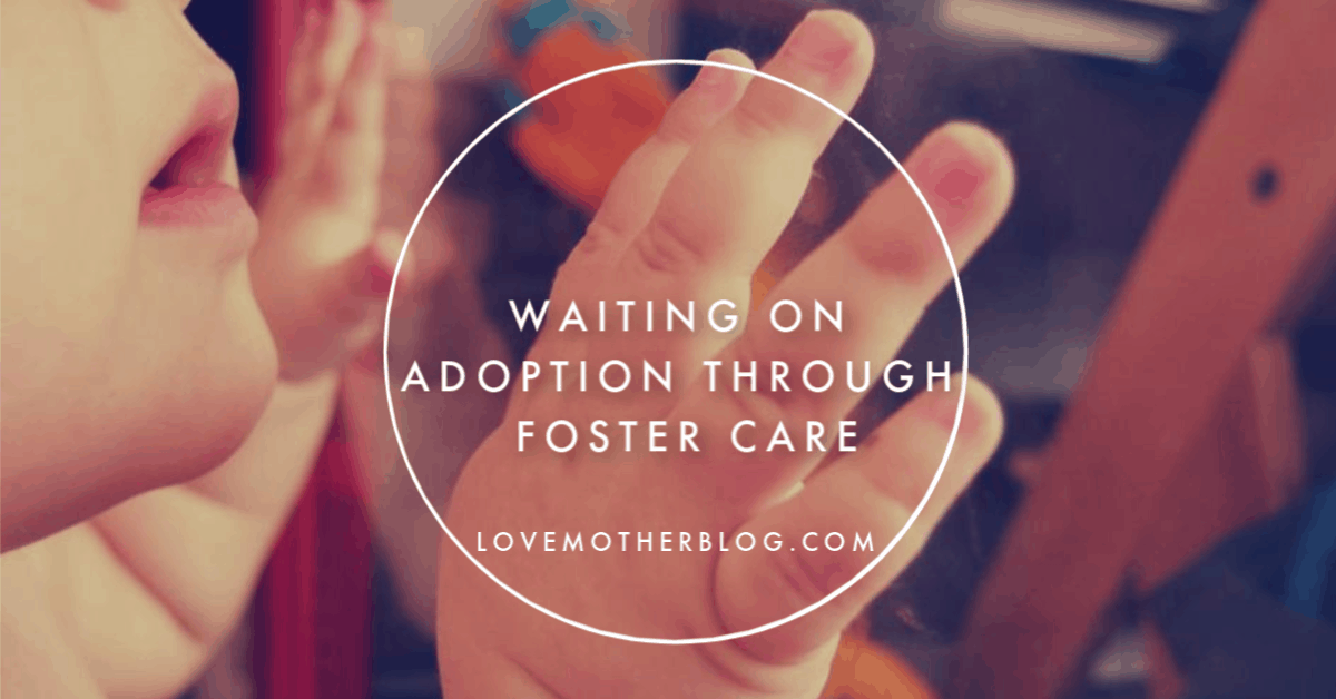 Waiting on Adoption Through Foster Care