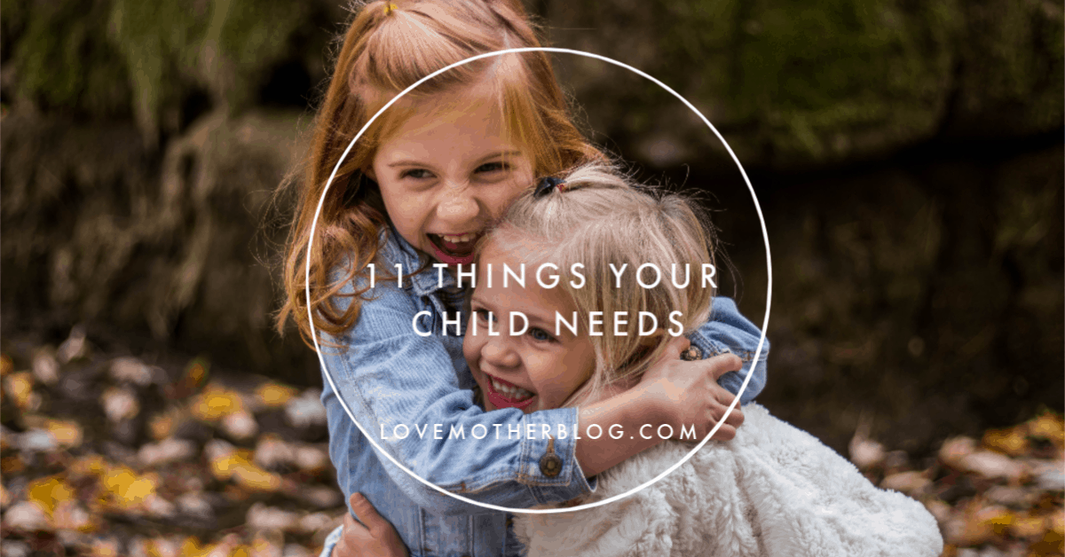 11 Things Your Child Needs