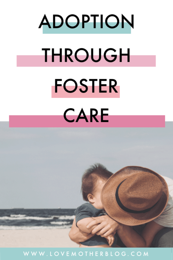 ADOPTION THROUGH FOSTER CARE