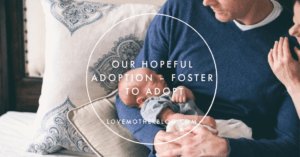 Our Hopeful Adoption – FOSTER TO ADOPT