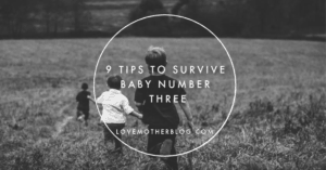 9 Tips to Survive Baby Number Three