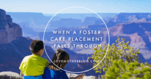 When a Foster Care Placement Falls Through