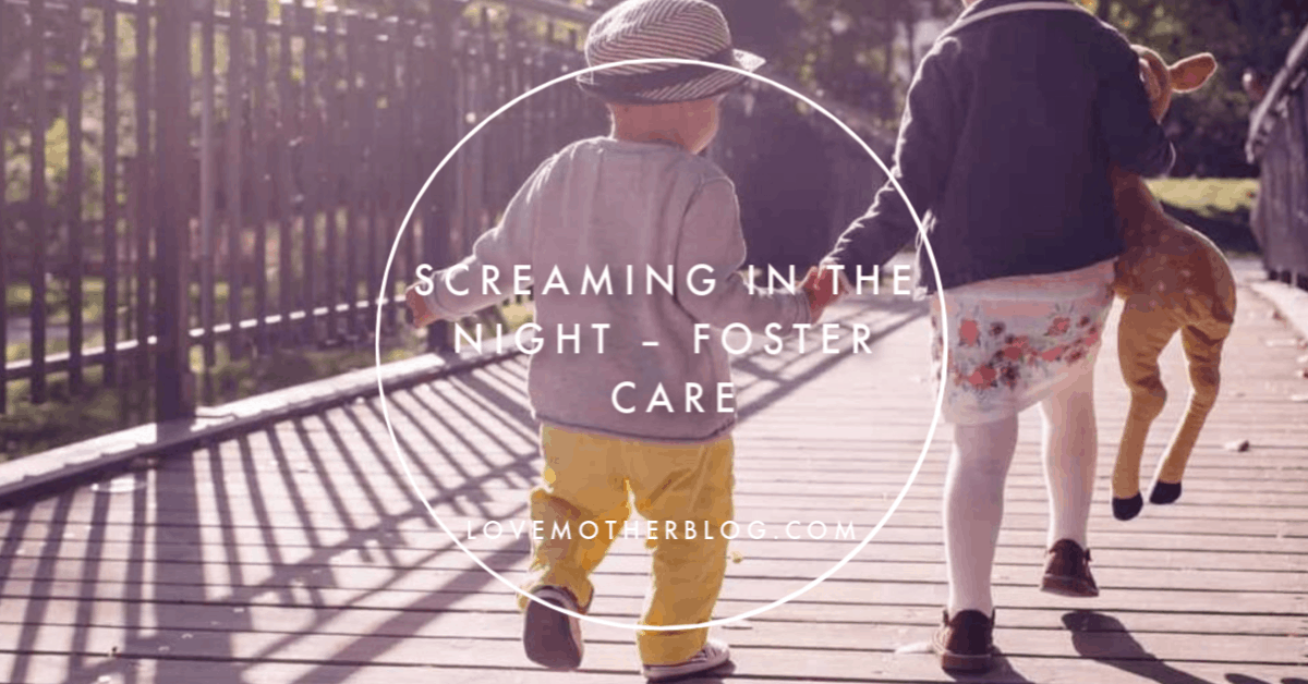 Screaming in the Night – Foster Care