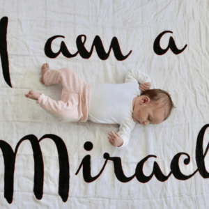 """I am a Miracle"" Muslin Swaddle Blanket/Photo Prop"