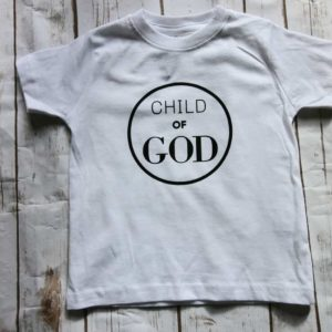 """CHILD OF GOD"" FAITH BASED GRAPHIC TEE (BABY AND TODDLER)"