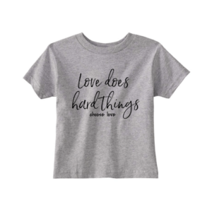 Love Does Hard Things…Choose Love Graphic T-shirt