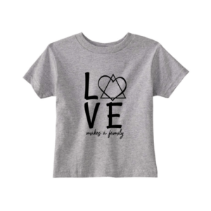 Love Makes a Family Toddler Tee