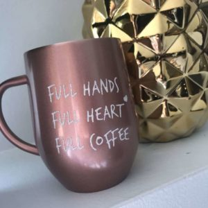 FULL HANDS FULL HEART FULL COFFEE ROSE GOLD STAINLESS STEEL MUG