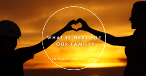 ADOPTION: What is next for our family?