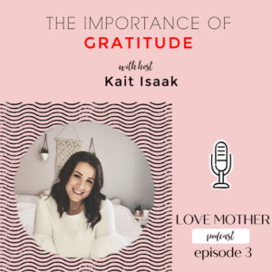 Love Mother Podcast Ep.3 Focus on Your Blessings- Live in Gratitude