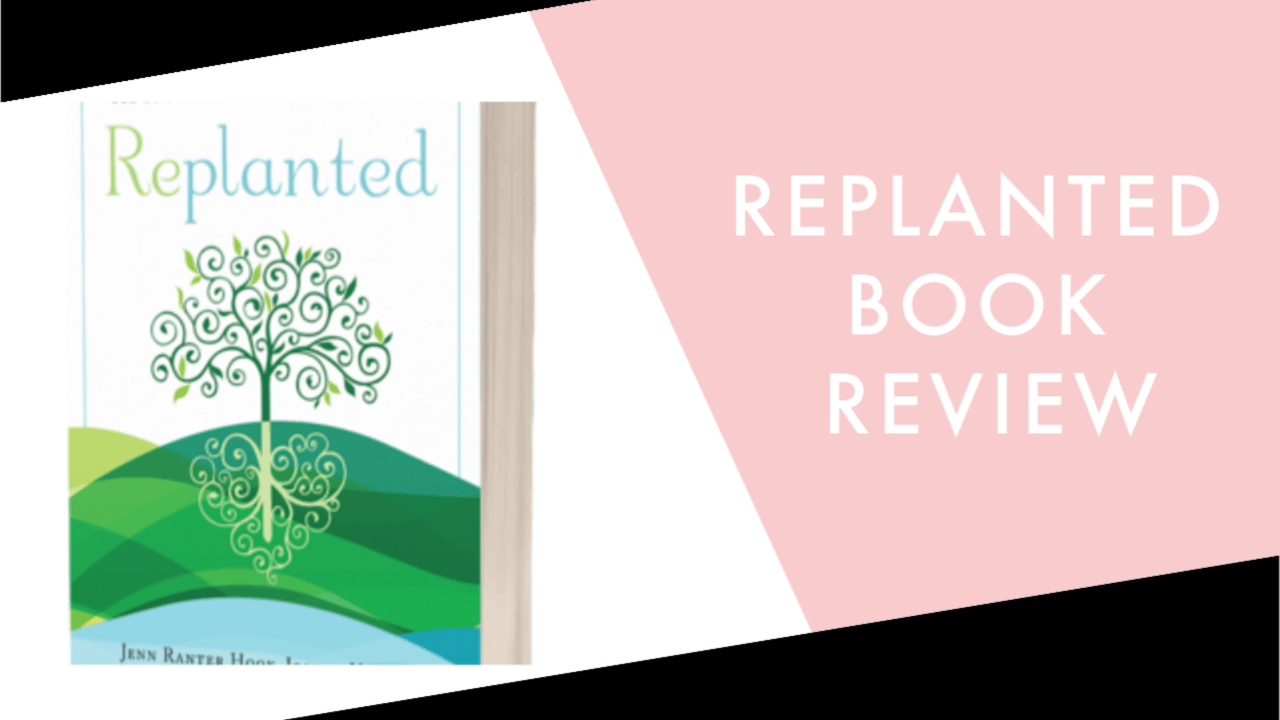 Replanted – Book Review (Foster Care & Adoption Resource)