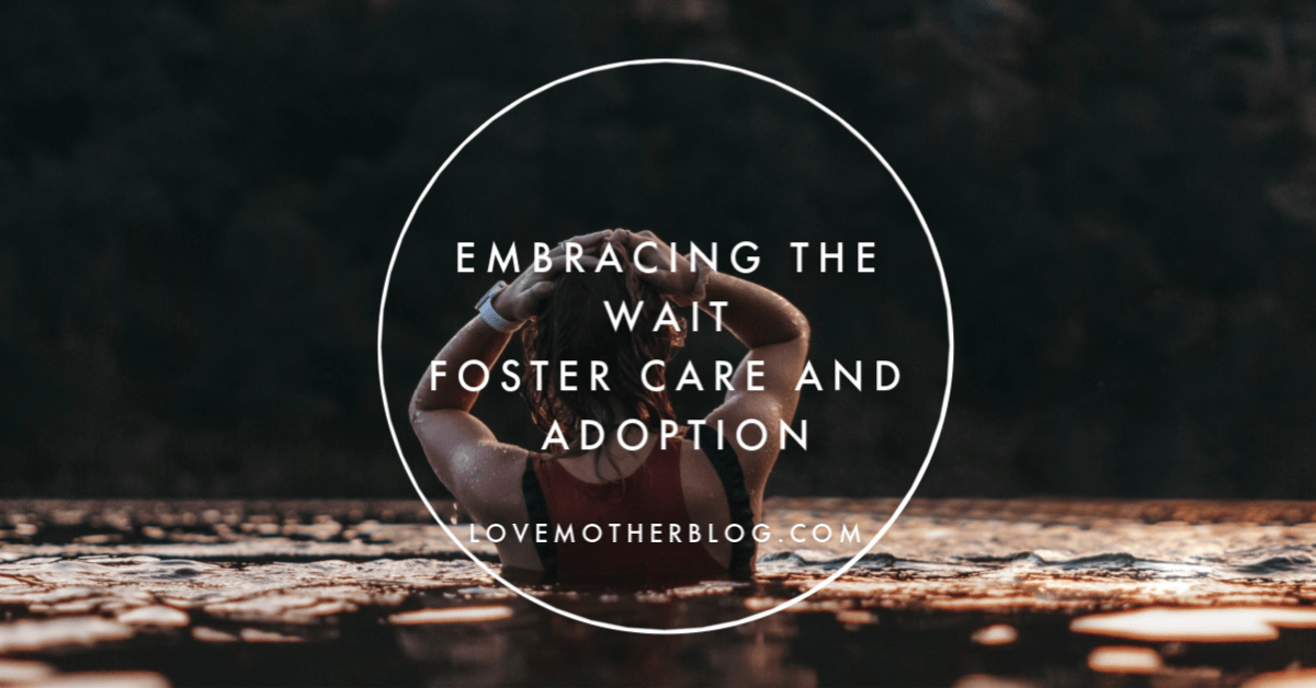 Embracing the Adoption Wait – 5 Reasons God makes us wait
