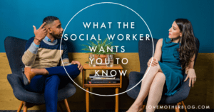 Foster Parenting 101 – What the Social Worker Wants you to Know.