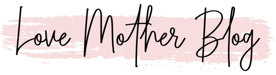 LOVE MOTHER BLOG