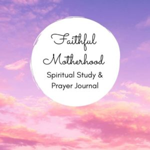 Printable Faithful Motherhood Journal