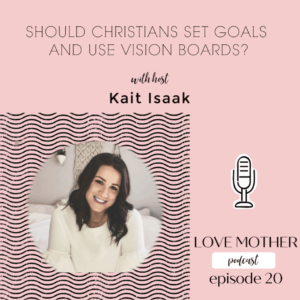 SHOULD CHRISTIAN'S MAKE VISION BOARDS AND SET GOALS?