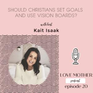 SHOULD CHRISTIAN'S MAKE VISION BOARDS AND SET GOALS?