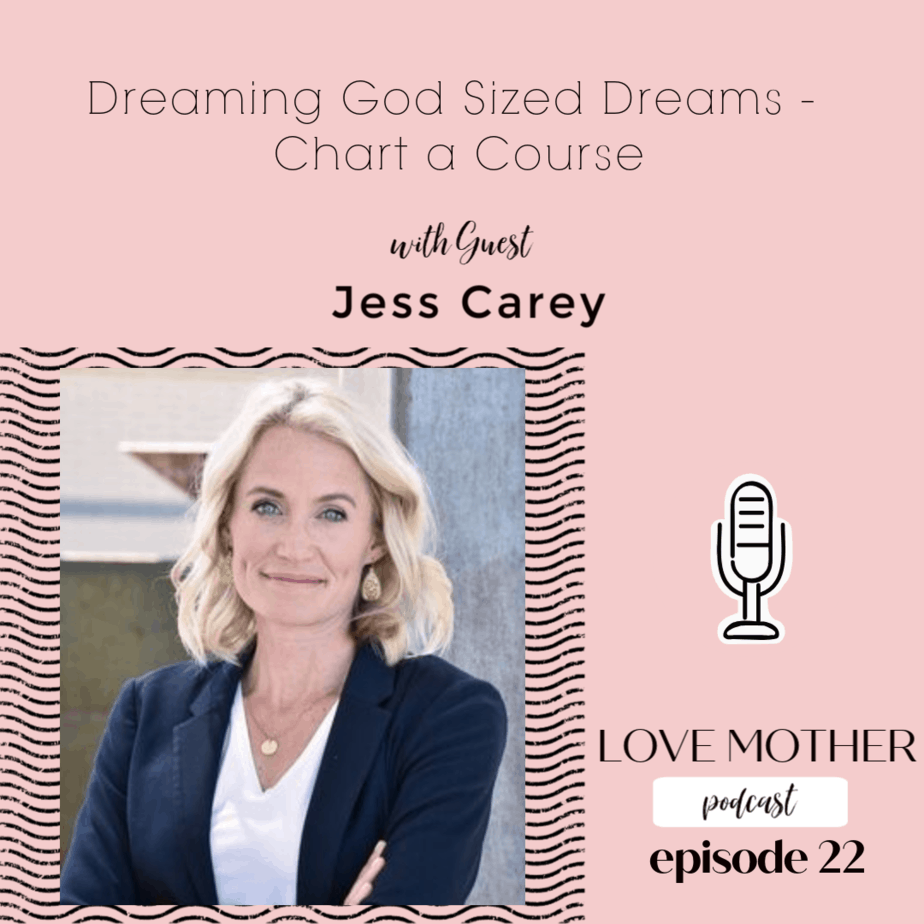 Dream with God – Chart a Course with Guest Jessica Carey