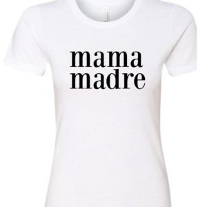 Mama Madre Womens T-shirt