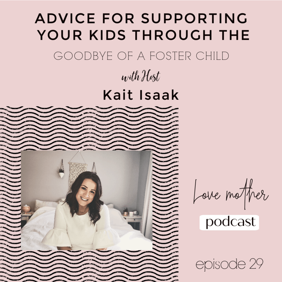 Episode 29 – Advice to help support your child through a foster care goodbye
