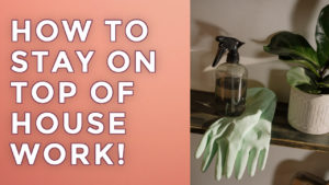 How to Get Ahead with Housework