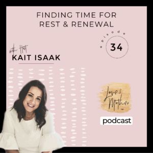 Finding Margin Time for Rest and Renewal – Podcast Episode 34